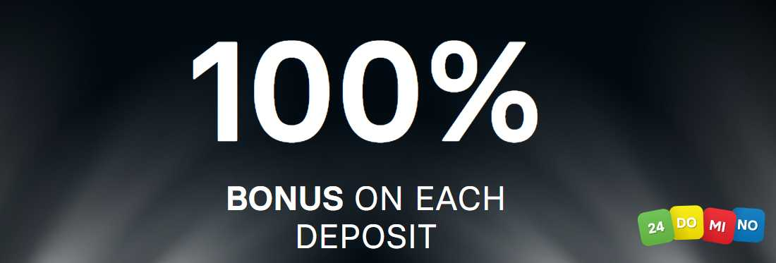 100%  Bonus on each Deposit – 24Domino