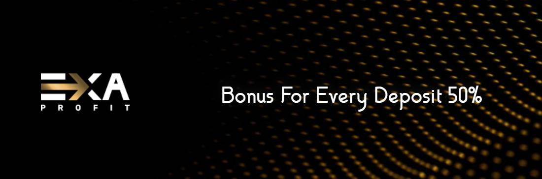 Bonus For Every Deposit 50% – EXAProfit