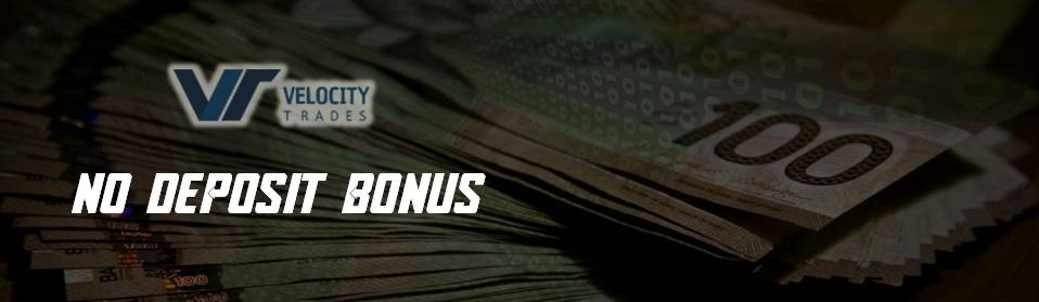 No Deposit Bonus – Velocity Trades
